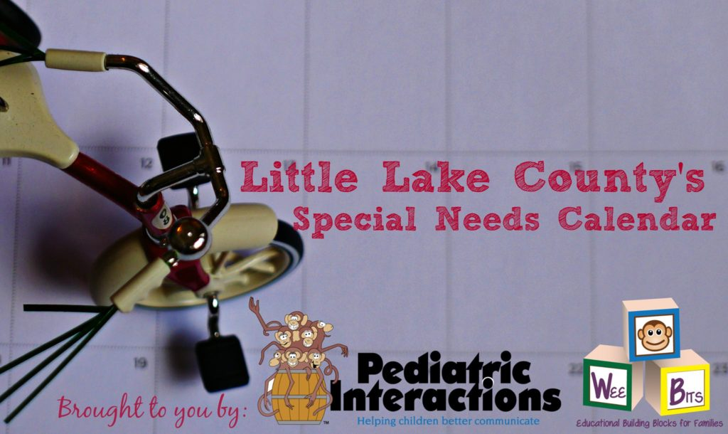 Special Needs Calendar Presented by Pediatric Interactions & Wee Bits| LittleLakeCounty.com