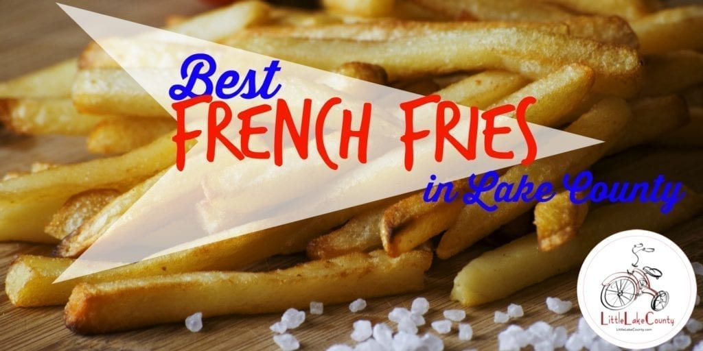 best French Fries lake county