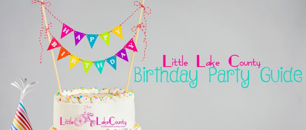 little lake county birthday party guide