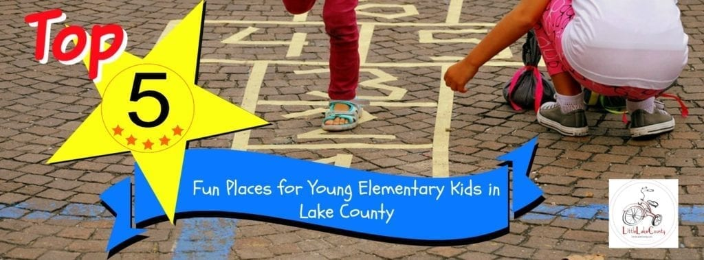 Top 5 Fun Places to take Young Elementary Kids in Lake County