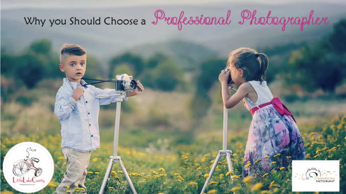 why choose a professional photographer